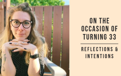 2.39: On the Occasion of Turning 33: Reflections and Intentions