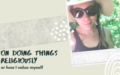 2.43: On Doing Things Religiously, Or How I Value Myself