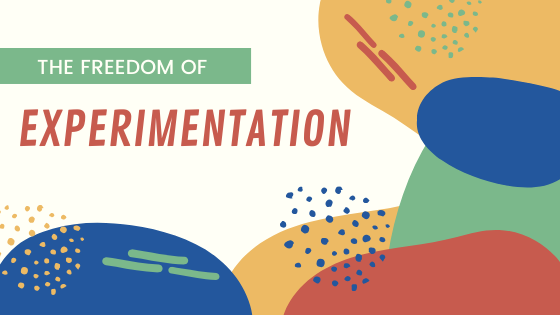 2.44: The Freedom of Experimentation