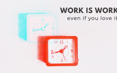 2.45: Work is Work Even If You Love It