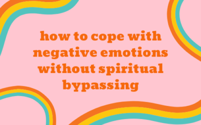 2.46: How to Cope With Negative Emotions Without Spiritual Bypassing