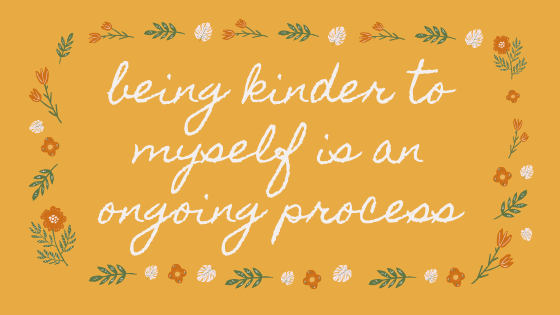 2.48: Being Kinder to Myself is an Ongoing Practice