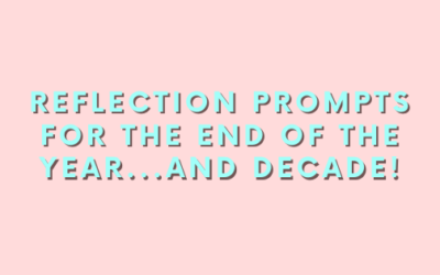 2.49: Reflection Prompts for the End of the Year…and Decade!