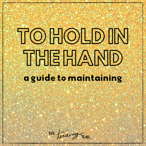 1.43: To Hold in the Hand: A Guide to Maintaining