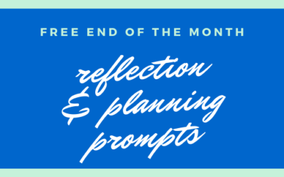 Free End of the Month Reflection and Planning Prompts