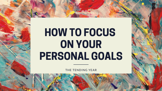 How to Focus on Your Personal Goals