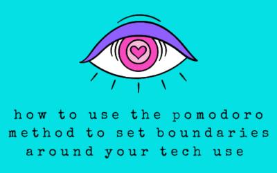 How to Use the Pomodoro Method to Set Boundaries Around Your Tech Use