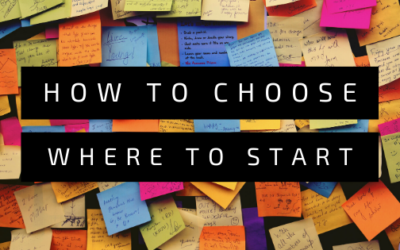 How to choose where to start