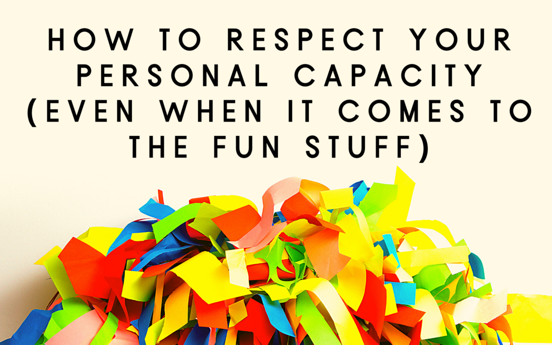 How to Respect Your Personal Capacity