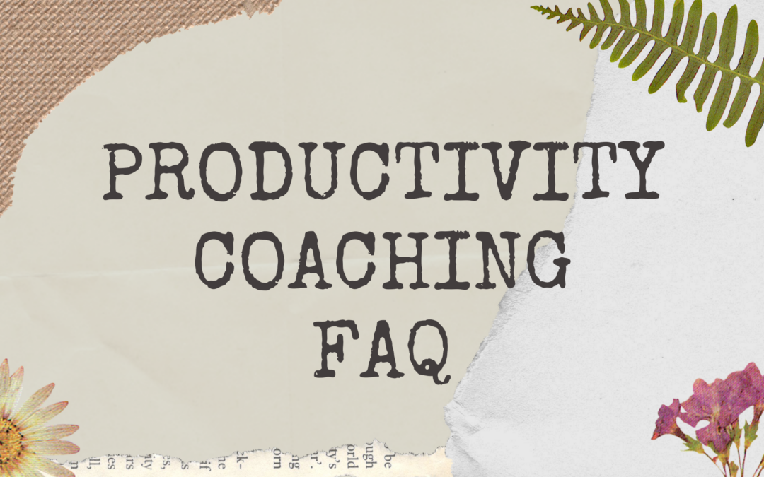 Productivity Coaching FAQ